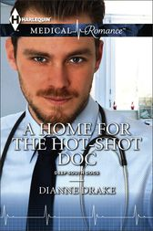 A Home for the Hot-Shot Doc by Dianne Drake