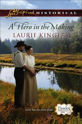 A Hero in the Making by Laurie Kingery