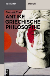 Antike griechische Philosophie by Manuel Knoll