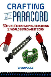 Crafting with Paracord by Chad Poole