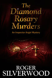 The Diamond Rosary Murders by Roger Silverwood