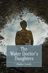 The Water Doctor's Daughters by Pauline Conolly