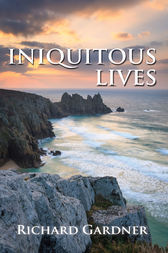 Iniquitous Lives by Richard Gardner
