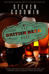 The British Beer Book by Steven Goodwin