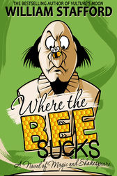 Where The Bee Sucks by William Stafford