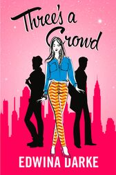 Three's A Crowd: Destiny Romance by Edwina Darke