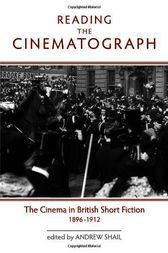 Reading the Cinematograph by Andrew Shail
