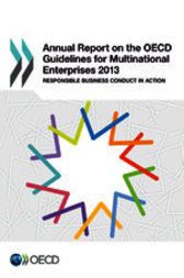 Annual Report on the OECD Guidelines for Multinational Enterprises 2013 by OECD Publishing