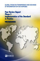 Global Forum on Transparency and Exchange of Information for Tax Purposes: Peer Reviews: The Bahamas 2013 by OECD Publishing