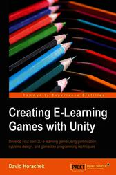 Creating eLearning Games with Unity by David Horachek