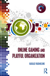 Online Gaming and Playful Organization by Harald Warmelink