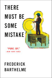 There Must Be Some Mistake by Frederick Barthelme