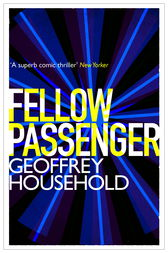 Fellow Passenger by Geoffrey Household
