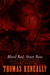 Blood Red, Sister Rose by Thomas Keneally