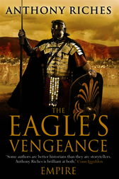 The Eagle's Vengeance: Empire VI by Anthony Riches