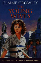 The Young Wives by Elaine Crowley