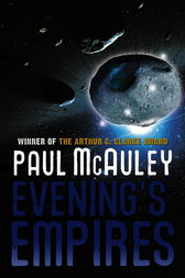 Evening's Empires by Paul McAuley