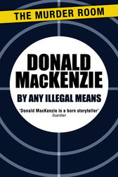 By Any Illegal Means by Donald MacKenzie