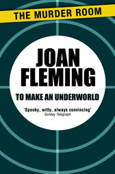 To Make an Underworld by Joan Fleming