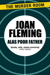 Alas Poor Father by Joan Fleming