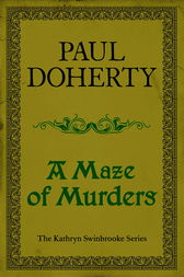 A Maze of Murders (Kathryn Swinbrooke Mysteries, Book 6) by Paul Doherty
