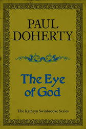 The Eye of God (Kathryn Swinbrooke Mysteries, Book 2) by Paul Doherty