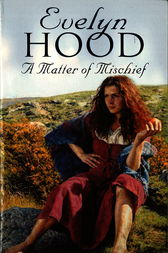 A Matter Of Mischief by Evelyn Hood