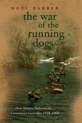 The War of the Running Dogs by Noel Barber