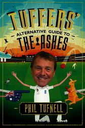 Tuffers' Alternative Guide to the Ashes by Phil Tufnell
