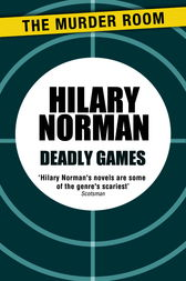 Deadly Games by Hilary Norman