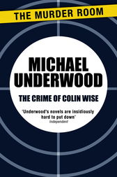 The Crime of Colin Wise by Michael Underwood