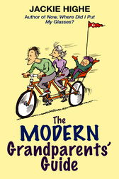 The Modern Grandparents' Guide by Jackie Highe