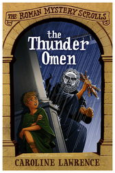 The Roman Mystery Scrolls: The Thunder Omen by Caroline Lawrence