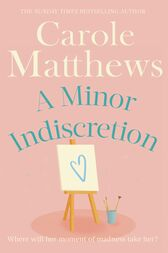 A Minor Indiscretion by Carole Matthews