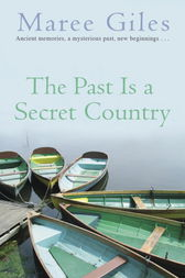 The Past Is A Secret Country by Maree Giles