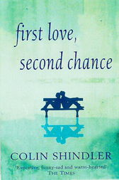 First Love, Second Chance by Colin Shindler