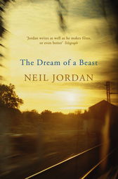 The Dream of a Beast by Neil Jordan