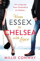 From Essex to Chelsea with Love by Millie Conway
