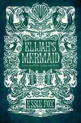 Elijah's Mermaid by Essie Fox