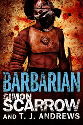 Arena: Barbarian (Part One of the Roman Arena Series) by Simon Scarrow