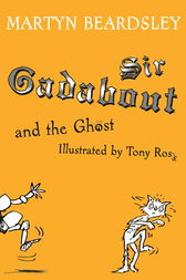 Sir Gadabout and the Ghost by Martyn Beardsley