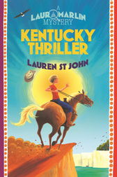Laura Marlin Mysteries: Kentucky Thriller by Lauren St John