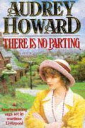 There is No Parting by Audrey Howard