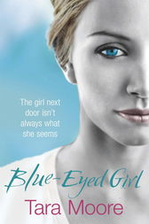 Blue-Eyed Girl by Tara Moore