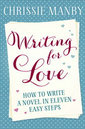 Writing for Love by Chrissie Manby