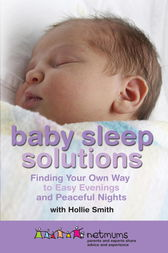 Baby Sleep Solutions by Netmums;  Hollie Smith