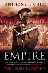 The Leopard Sword: Empire IV by Anthony Riches