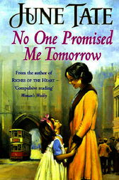 No One Promised Me Tomorrow by June Tate