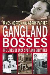 Gangland Bosses by James Morton