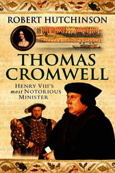 Thomas Cromwell by Robert Hutchinson